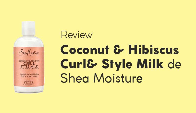 Opinión de la crema de rizado Coconut & Hibiscus de Shea Moisture
