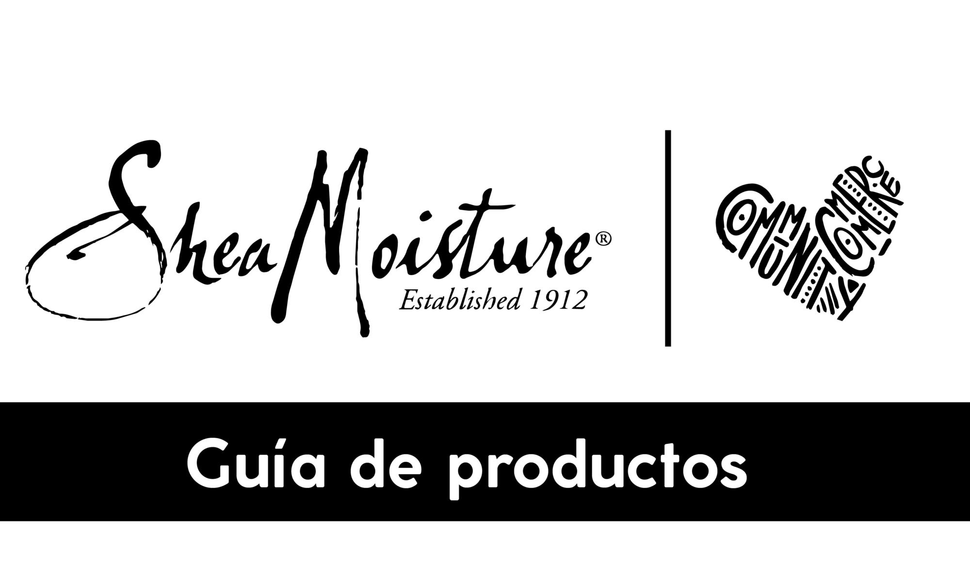 Guía de productos Shea Moisture