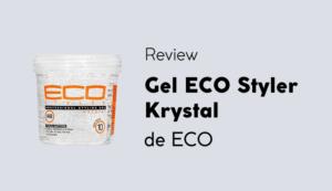 ECO styler gel Krystal opinión