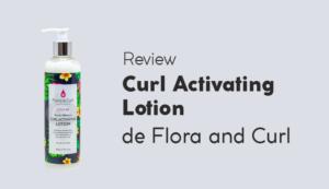 Flora and Curl Activador de Rizos Opinion